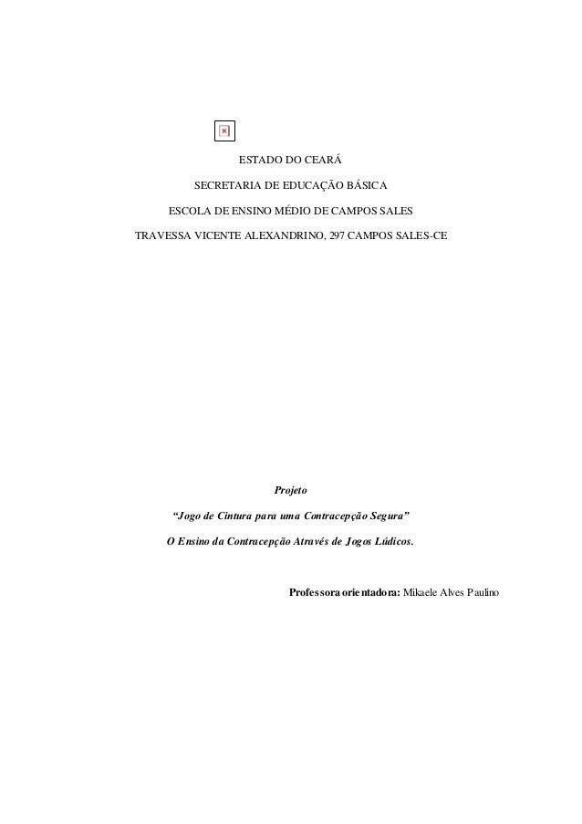 ESTADO DO CEARÁ  SECRETARIA DE EDUCAÇÃO BÁSICA  ESCOLA DE ENSINO MÉDIO DE CAMPOS SALES  TRAVESSA VICENTE ALEXANDRINO, 297 ...
