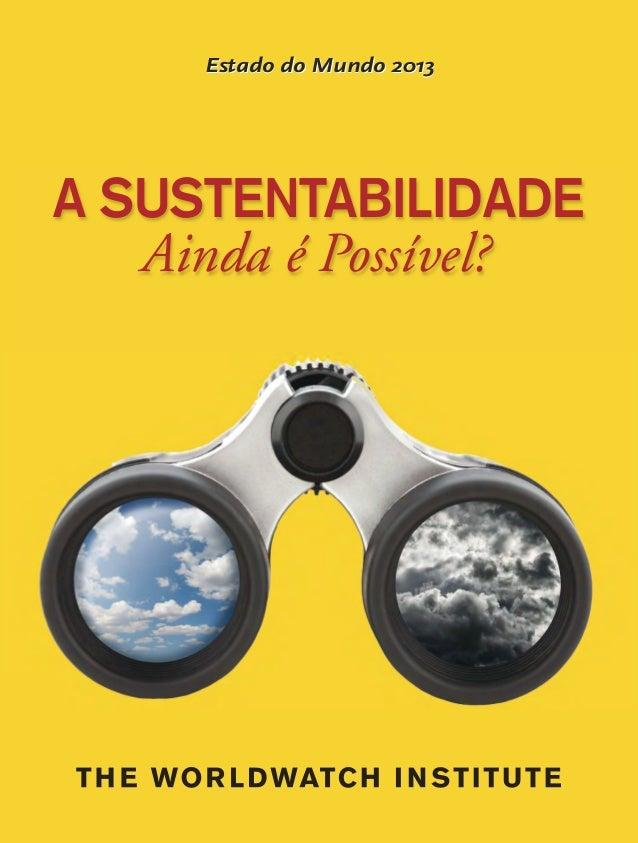 Estado do Mundo 2013  A SUSTENTABILIDADE Ainda é Possível?