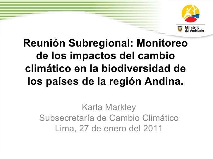 Reunión Subregional: Monitoreo de los impactos del cambio climático en la biodiversidad de los países de la región Andina....