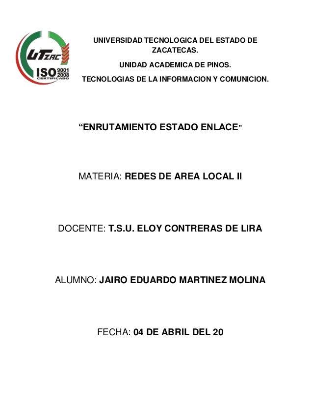 """UNIVERSIDAD TECNOLOGICA DEL ESTADO DE ZACATECAS. UNIDAD ACADEMICA DE PINOS. TECNOLOGIAS DE LA INFORMACION Y COMUNICION. """"E..."""