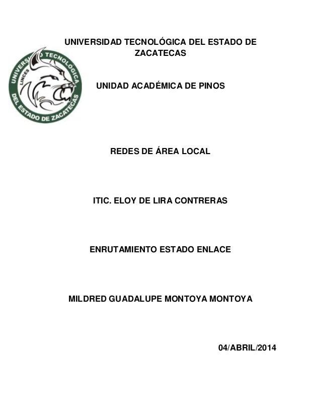 UNIVERSIDAD TECNOLÓGICA DEL ESTADO DE ZACATECAS UNIDAD ACADÉMICA DE PINOS REDES DE ÁREA LOCAL ITIC. ELOY DE LIRA CONTRERAS...
