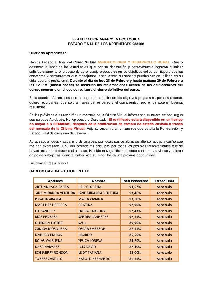 FERTILIZACION AGRICOLA ECOLOGICA                          ESTADO FINAL DE LOS APRENDICES 288508Queridos Aprendices:Hemos l...