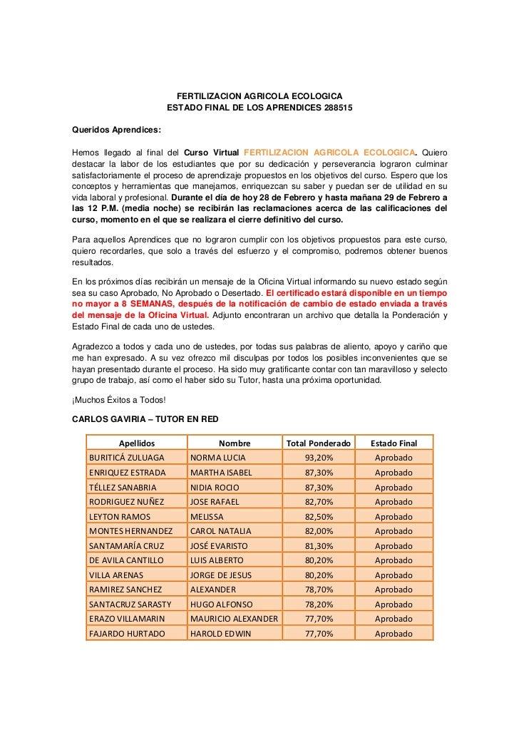 FERTILIZACION AGRICOLA ECOLOGICA                          ESTADO FINAL DE LOS APRENDICES 288515Queridos Aprendices:Hemos l...