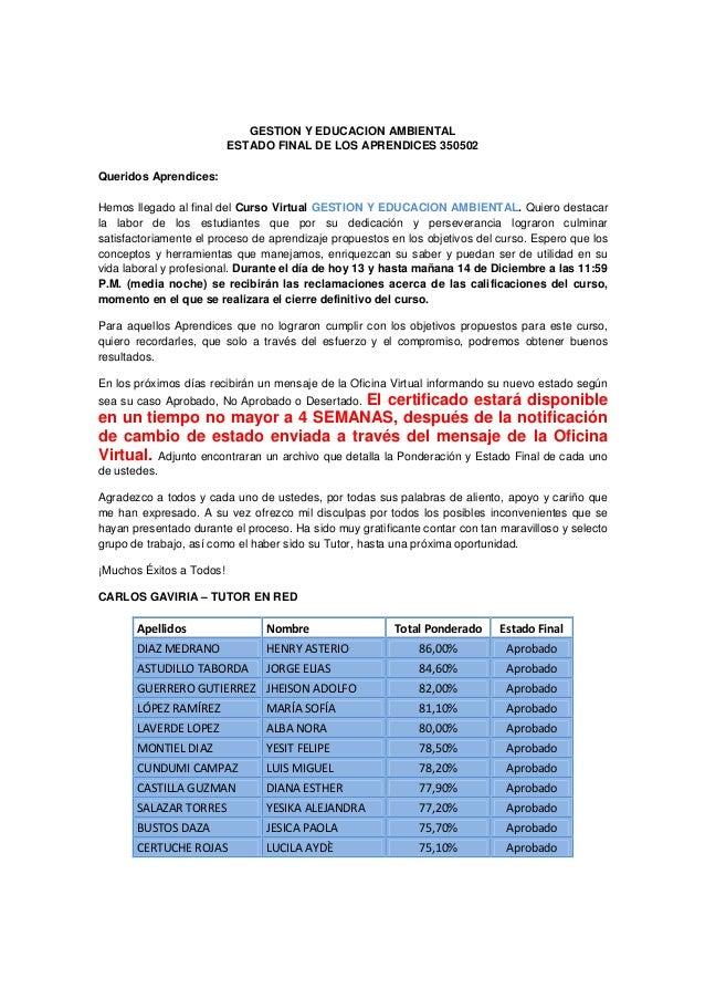 GESTION Y EDUCACION AMBIENTAL                          ESTADO FINAL DE LOS APRENDICES 350502Queridos Aprendices:Hemos lleg...