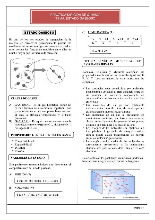 Página | 1 PRÁCTICA DIRIGIDA DE QUÍMICA TEMA: ESTADO GASEOSO ESTADO GASEOSO Es uno de los tres estados de agregación de la...