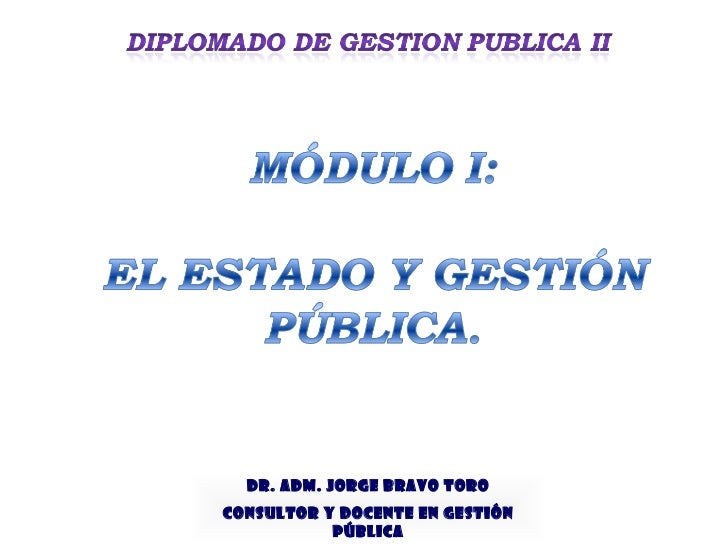 DR. ADM. JORGE BRAVO TORO Consultor y Docente en Gestión Pública