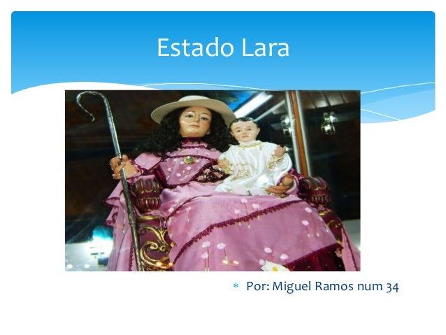 Estado Lara       Por: Miguel Ramos num 34