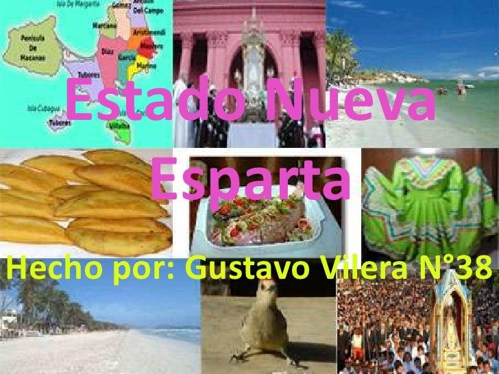 Estado Nueva Esparta<br />Hecho por: Gustavo Vilera N°38<br />