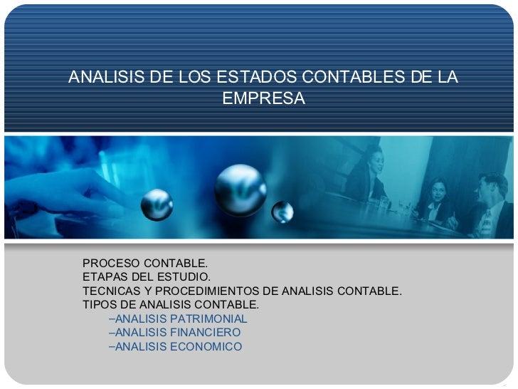 ANALISIS DE LOS ESTADOS CONTABLES DE LA EMPRESA <ul><li>PROCESO CONTABLE. </li></ul><ul><li>ETAPAS DEL ESTUDIO. </li></ul>...