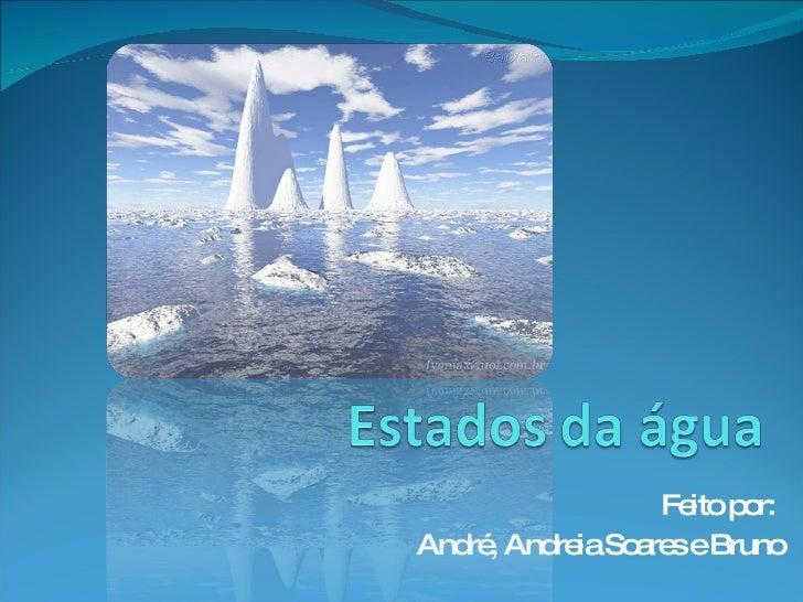 Feito por:  André, Andreia Soares e Bruno