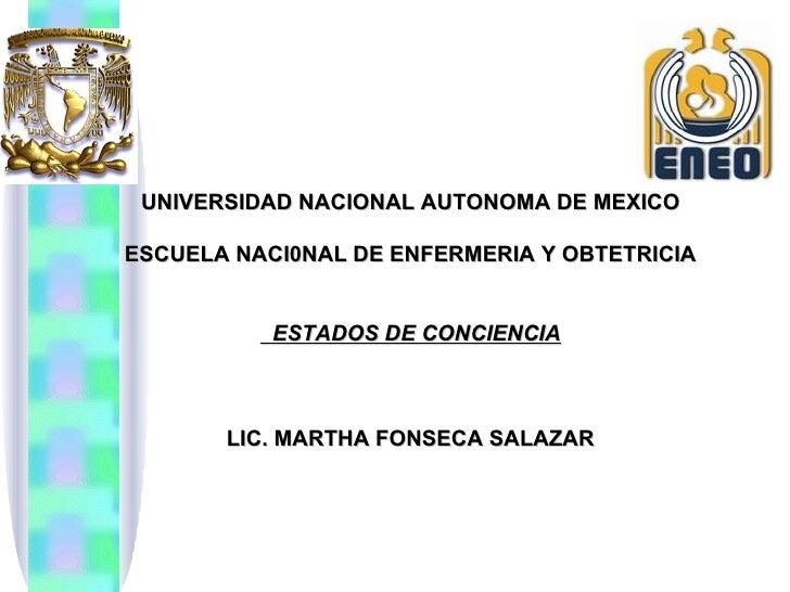 UNIVERSIDAD NACIONAL AUTONOMA DE MEXICOESCUELA NACI0NAL DE ENFERMERIA Y OBTETRICIA           ESTADOS DE CONCIENCIA       L...