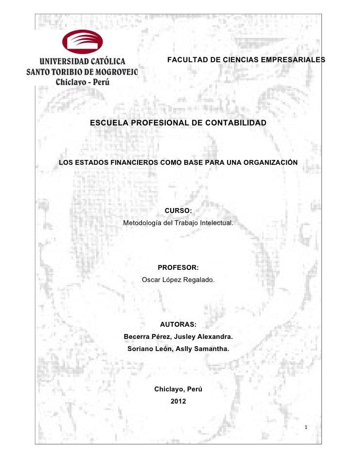 FACULTAD DE CIENCIAS EMPRESARIALES       ESCUELA PROFESIONAL DE CONTABILIDADLOS ESTADOS FINANCIEROS COMO BASE PARA UNA ORG...