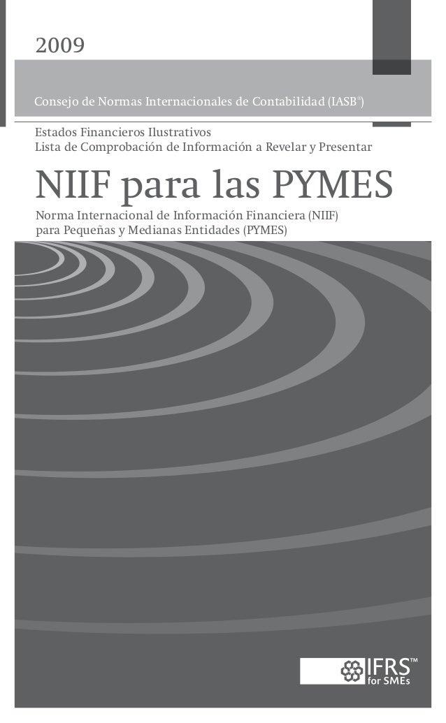 2009 Consejo de Normas Internacionales de Contabilidad (IASB® ) NIIF para las PYMES Norma Internacional de Información Fin...