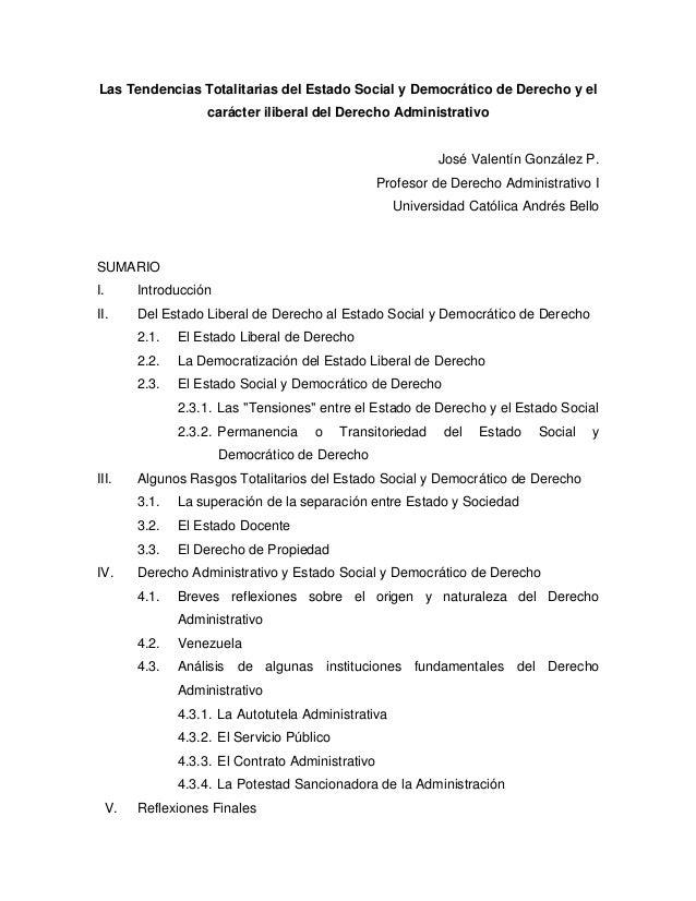 Las Tendencias Totalitarias del Estado Social y Democrático de Derecho y elcarácter iliberal del Derecho AdministrativoJos...