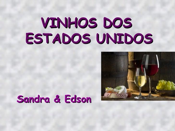 VINHOS DOS  ESTADOS UNIDOS Sandra & Edson