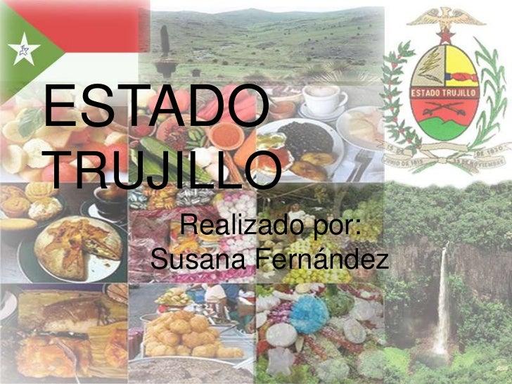ESTADOTRUJILLO     Realizado por:   Susana Fernández