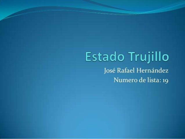 José Rafael Hernández   Numero de lista: 19