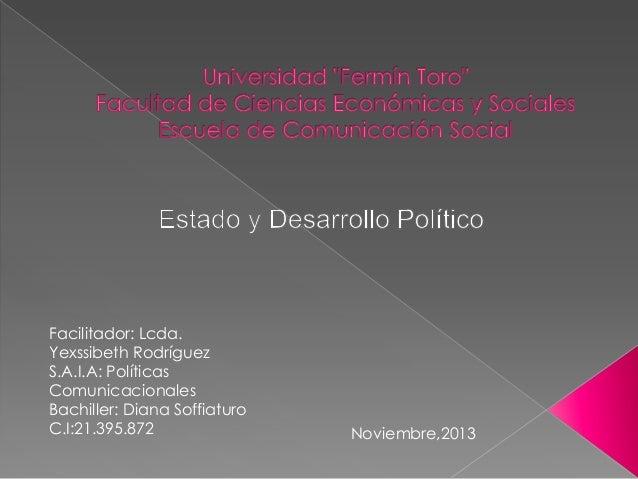 Facilitador: Lcda. Yexssibeth Rodríguez S.A.I.A: Políticas Comunicacionales Bachiller: Diana Soffiaturo C.I:21.395.872  No...