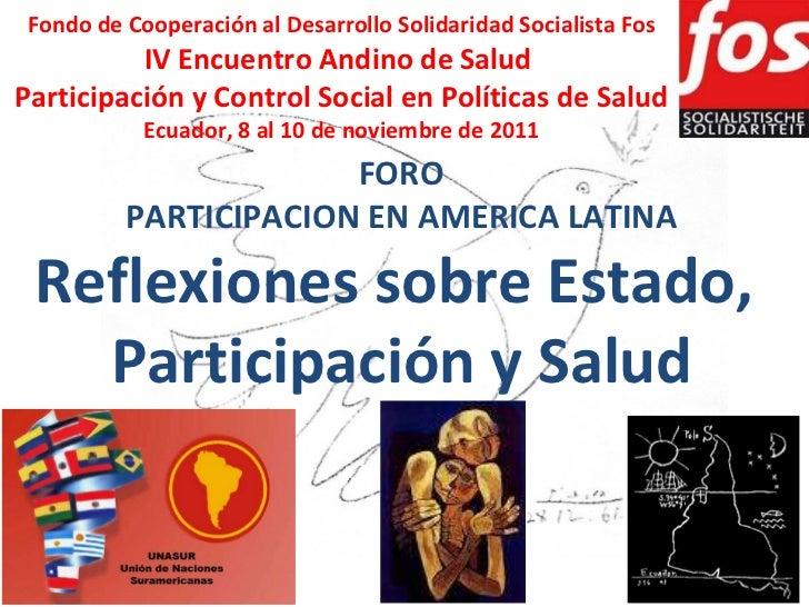 Fondo de Cooperación al Desarrollo Solidaridad Socialista Fos IV Encuentro Andino de Salud  Participación y Control Social...