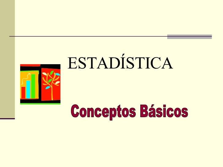 Estadística: Conceptos básicos