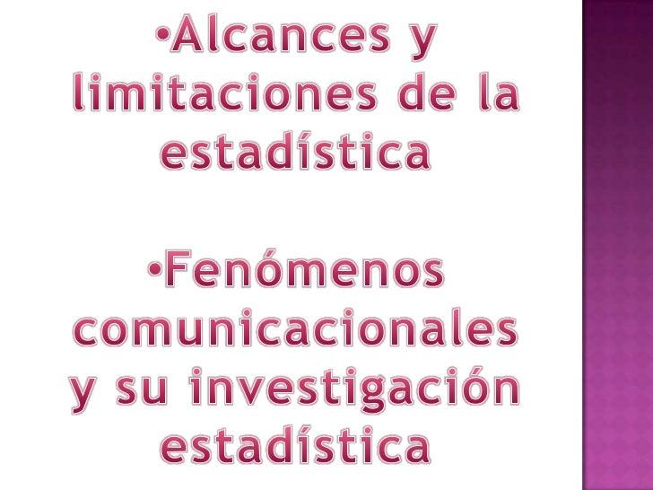<ul><li>Alcances y limitaciones de la estadística