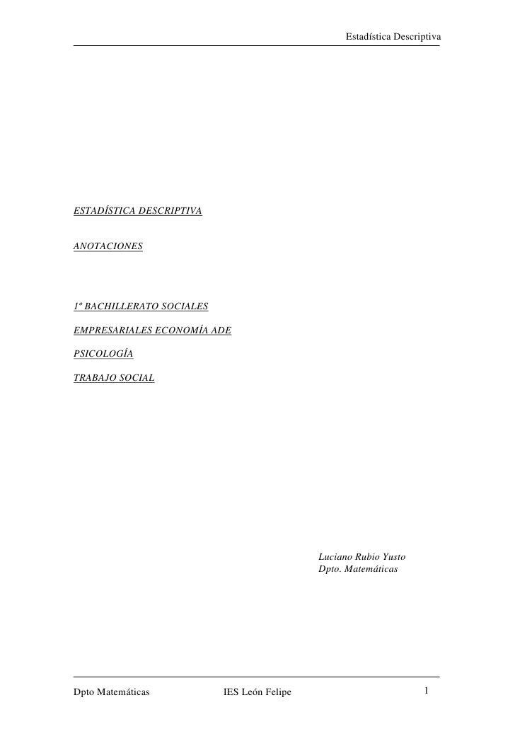 ESTADÍSTICA DESCRIPTIVA<br /> <br />ANOTACIONES<br />1º BACHILLERATO SOCIALES<br />EMPRESARIALES ECONOMÍA ADE<br />PSICOLO...