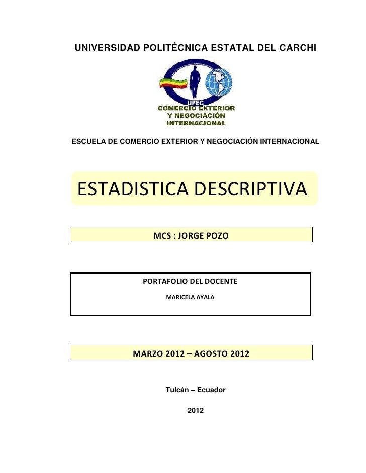 UNIVERSIDAD POLITÉCNICA ESTATAL DEL CARCHIESCUELA DE COMERCIO EXTERIOR Y NEGOCIACIÓN INTERNACIONAL ESTADISTICA DESCRIPTIVA...