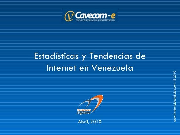 Estadísticas y Tendencias de Internet en Venezuela Abril, 2010