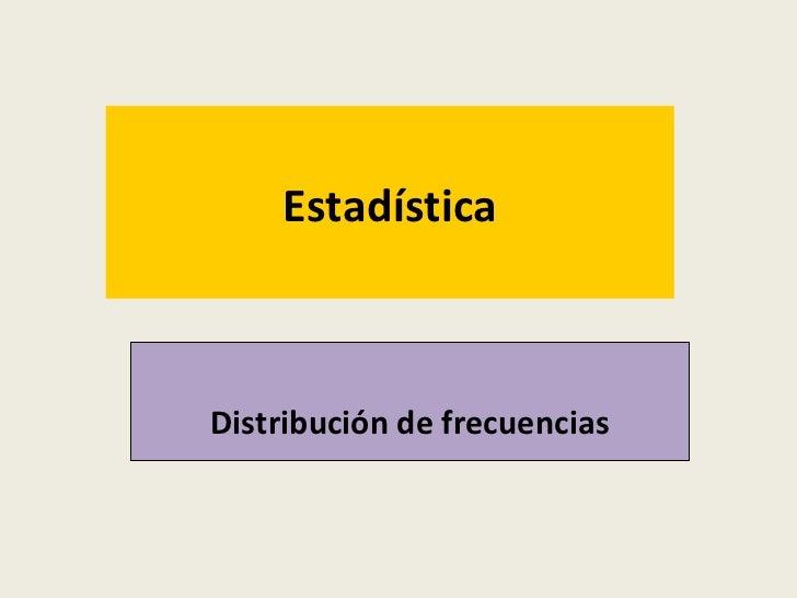 Distribución de frecuencias Estadística