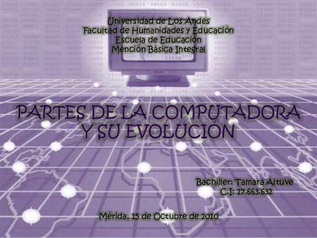 Universidad de Los Andes Facultad de Humanidades y Educación Escuela de Educación Mención Básica Integral Bachiller: Tamar...