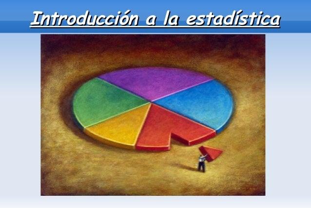 Introducción a la estadísticaIntroducción a la estadística