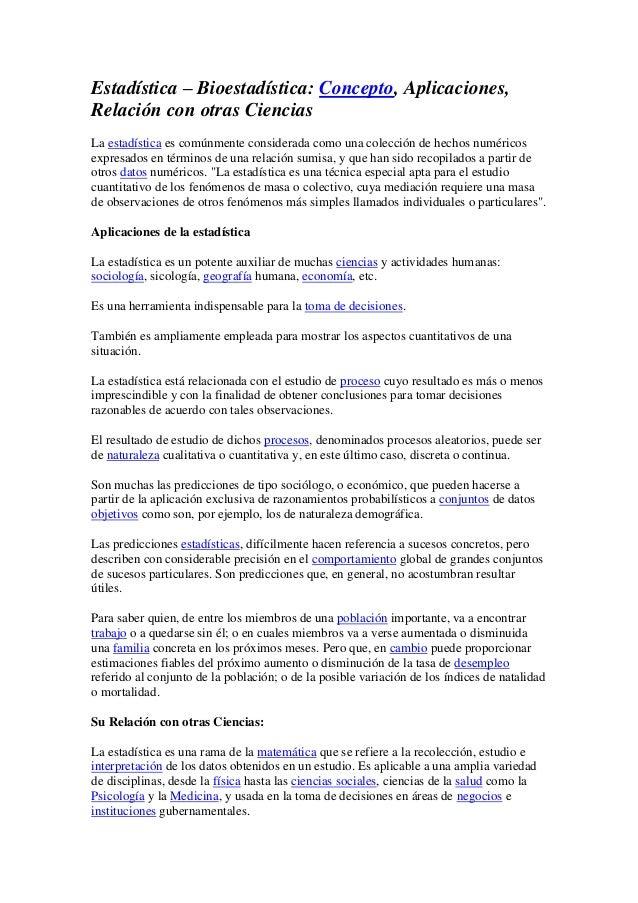 Estadística – Bioestadística: Concepto, Aplicaciones, Relación con otras Ciencias La estadística es comúnmente considerada...