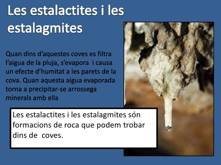 Estalacmites, estalactites, coves de sal