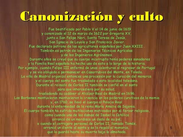 5 Canonización y cultoCanonización y culto Fue beatificado por Pablo V el 14 de junio de 1619 y canonizado el 12 de marzo ...