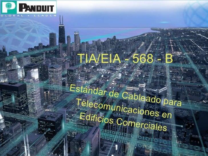 TIA/EIA - 568 - B Estándar de Cableado para  Telecomunicaciones en  Edificios Comerciales