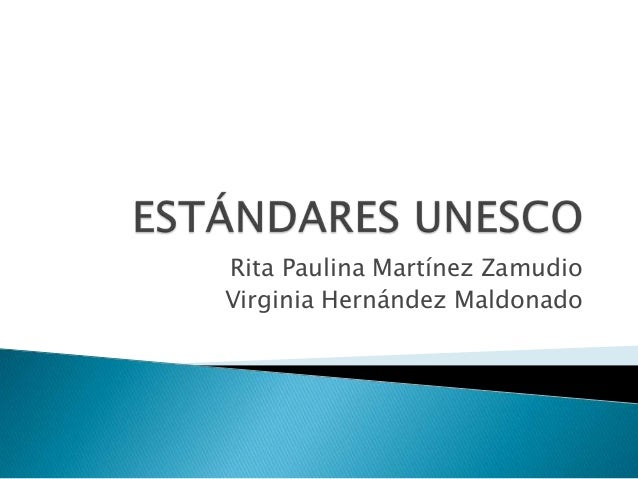 Rita Paulina Martínez Zamudio Virginia Hernández Maldonado