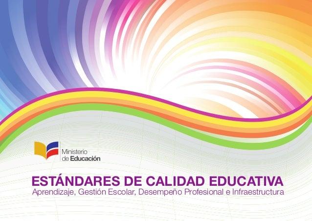 Aprendizaje, Gestión Escolar, Desempeño Profesional e Infraestructura ESTÁNDARES DE CALIDAD EDUCATIVA