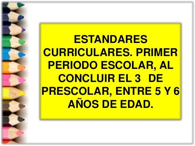 Estandares curriculares 1 for Estandares para preescolar