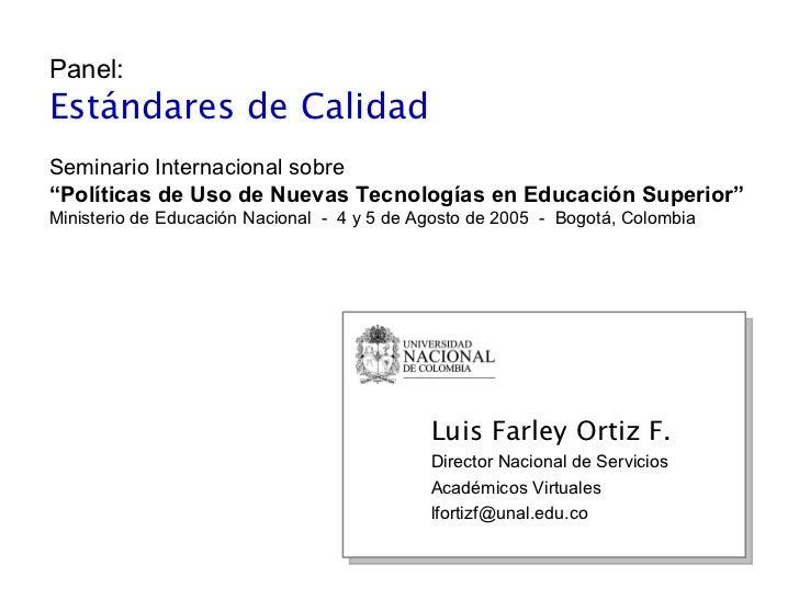 """Panel: Estándares de Calidad Seminario Internacional sobre """"Políticas de Uso de Nuevas Tecnologías en Educación Superior"""" ..."""