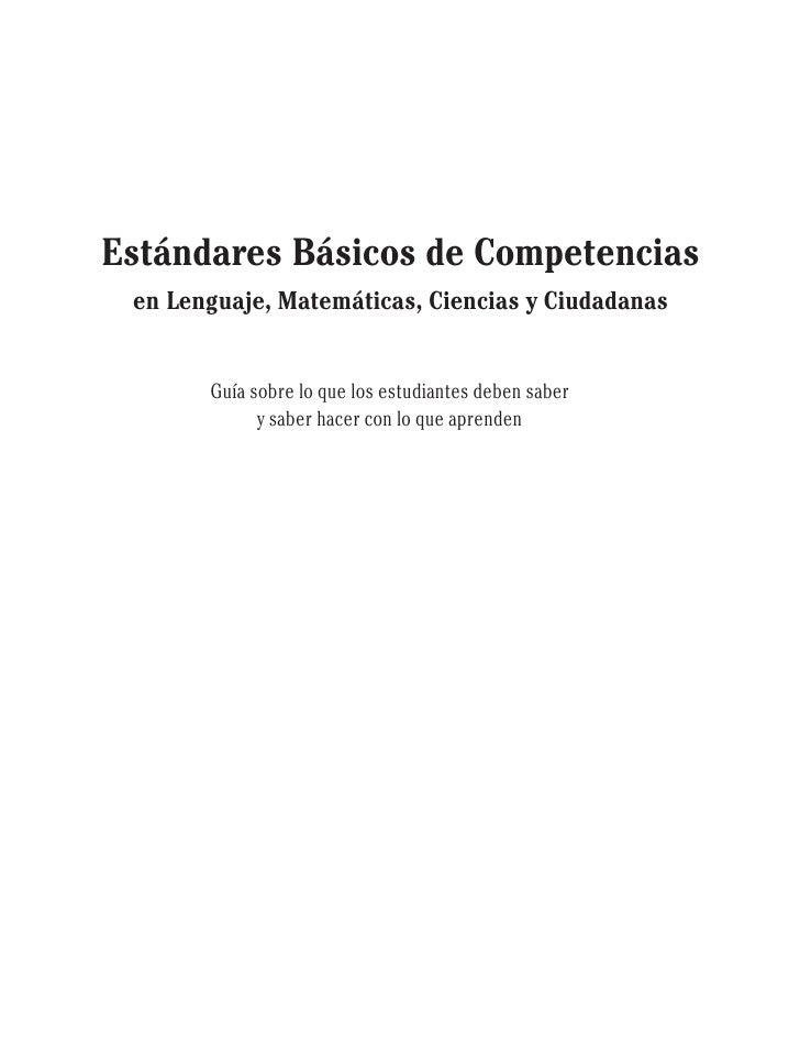 Estándares Básicos de Competencias  en Lenguaje, Matemáticas, Ciencias y Ciudadanas          Guía sobre lo que los estudia...