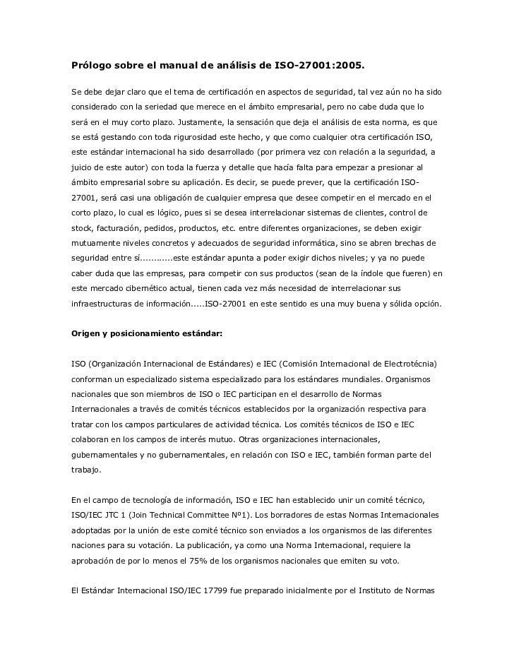 Prólogo sobre el manual de análisis de ISO-27001:2005.<br />Se debe dejar claro que el tema de certificación en aspectos d...