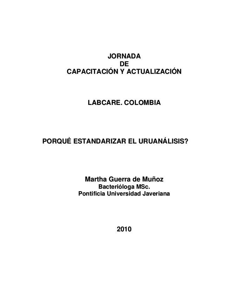 JORNADA                  DE     CAPACITACIÓN Y ACTUALIZACIÓN           LABCARE. COLOMBIAPORQUÉ ESTANDARIZAR EL URUANÁLISIS...