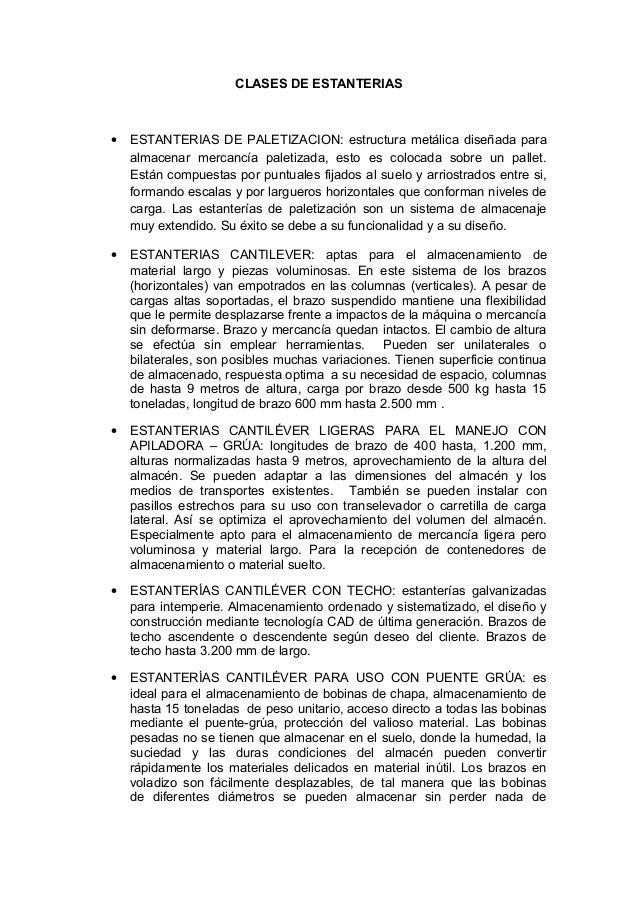 CLASES DE ESTANTERIAS • ESTANTERIAS DE PALETIZACION: estructura metálica diseñada para almacenar mercancía paletizada, est...