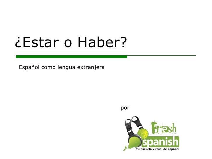 Learn Spanish with Fresh Spanish: ¿'Hay' o 'está/están?