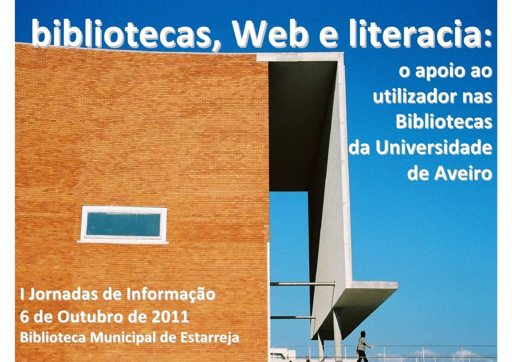 bibliotecas, Web e literacia:                                         o apoio ao                                      util...