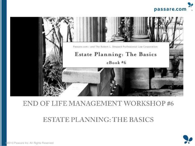 End-of-Life Management Workshop #6: Estate Planning: The Basics