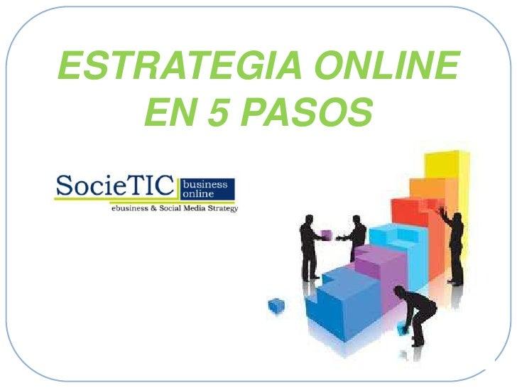 ESTRATEGIA ONLINE   EN 5 PASOS