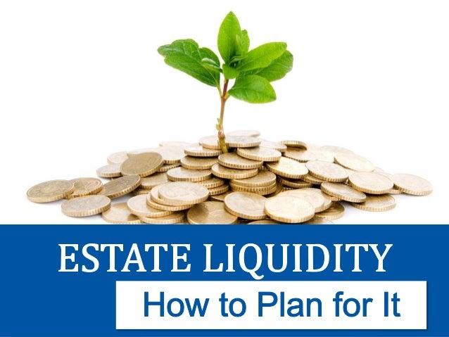 Estate Liquidity