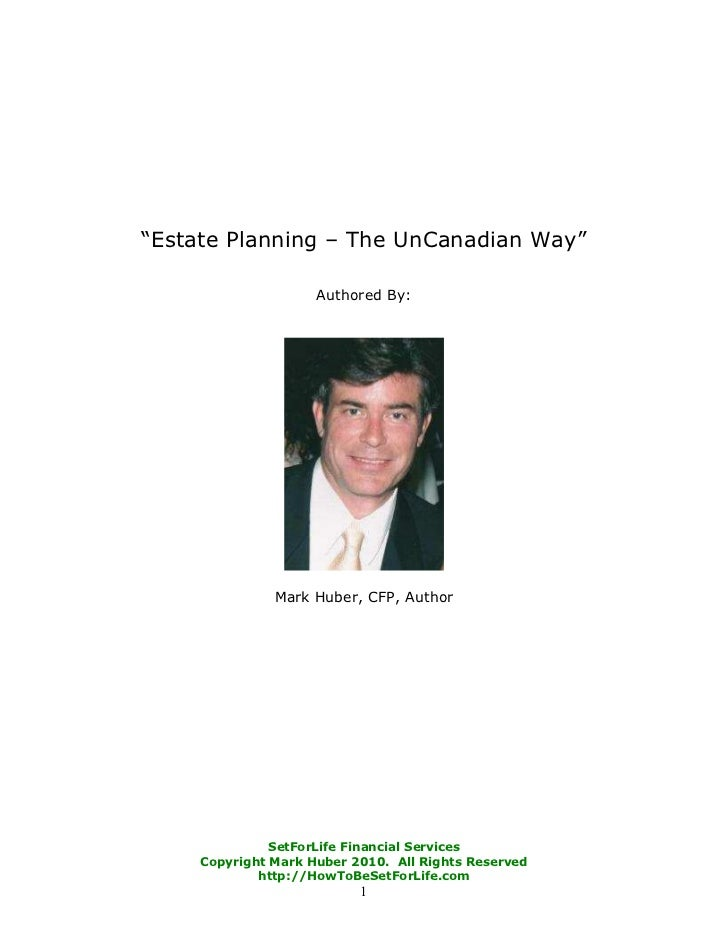 """""""Estate Planning – The UnCanadian Way""""                     Authored By:               Mark Huber, CFP, Author             ..."""