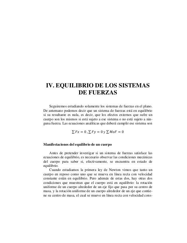 IV. EQUILIBRIO DE LOS SISTEMAS DE FUERZAS Seguiremos estudiando solamente los sistemas de fuerzas en el plano. De antemano...